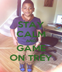 STAY CALM AND GAME ON TREY - Personalised Poster A4 size