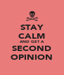 STAY CALM AND GET A SECOND OPINION - Personalised Poster A4 size