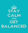 STAY CALM AND GET BALANCED - Personalised Poster A4 size