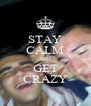 STAY CALM AND GET CRAZY - Personalised Poster A4 size
