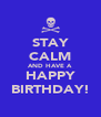STAY CALM AND HAVE A HAPPY BIRTHDAY! - Personalised Poster A4 size