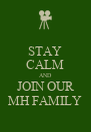 STAY CALM AND JOIN OUR MH FAMILY - Personalised Poster A4 size