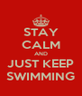 STAY CALM AND JUST KEEP SWIMMING - Personalised Poster A4 size