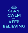 STAY CALM AND KEEP BELIEVING - Personalised Poster A4 size