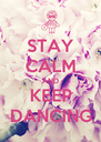 STAY CALM AND KEEP DANCING - Personalised Poster A4 size