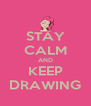 STAY CALM AND KEEP DRAWING - Personalised Poster A4 size