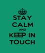 STAY CALM AND KEEP IN TOUCH - Personalised Poster A4 size
