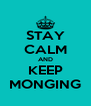 STAY CALM AND KEEP MONGING - Personalised Poster A4 size