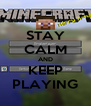 STAY CALM AND KEEP PLAYING - Personalised Poster A4 size