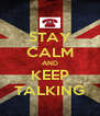 STAY CALM AND KEEP TALKING - Personalised Poster A4 size