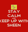STAY CALM AND KEEP UP WITH SHEEN - Personalised Poster A4 size