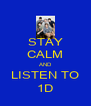 STAY CALM AND LISTEN TO 1D - Personalised Poster A4 size