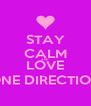 STAY CALM AND LOVE ONE DIRECTION - Personalised Poster A4 size