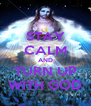 STAY CALM AND TURN UP WITH GOD - Personalised Poster A4 size