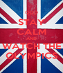 STAY CALM AND WATCH THE OLYMPICS - Personalised Poster A4 size