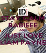 STAY CALM BABIEEE AND JUST LOVE LIAM PAYNE - Personalised Poster A4 size