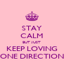 STAY CALM BUT JUST KEEP LOVING ONE DIRECTION - Personalised Poster A4 size