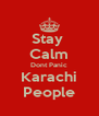 Stay  Calm Dont Panic Karachi People - Personalised Poster A4 size
