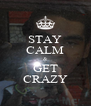 STAY CALM & GET CRAZY - Personalised Poster A4 size