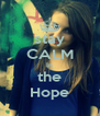 stay  CALM In the Hope - Personalised Poster A4 size
