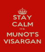 STAY CALM ITS MUNOT'S VISARGAN - Personalised Poster A4 size