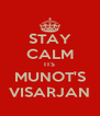 STAY CALM ITS MUNOT'S VISARJAN - Personalised Poster A4 size