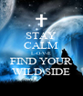 STAY CALM L-O-V-E FIND YOUR WILD SIDE - Personalised Poster A4 size
