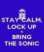 STAY CALM, LOCK UP & BRING THE SONIC - Personalised Poster A4 size