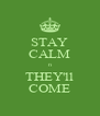 STAY CALM n THEY'll COME - Personalised Poster A4 size