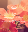 STAY CALM WEDDING = LOADING! 90% 10 days. My girl---> mrs molly  - Personalised Poster A4 size