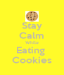 Stay Calm While Eating  Cookies - Personalised Poster A4 size