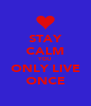 STAY CALM YOU ONLY LIVE ONCE - Personalised Poster A4 size