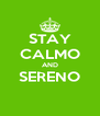 STAY CALMO AND SERENO  - Personalised Poster A4 size