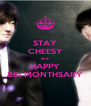 STAY CHEESY and HAPPY 8th MONTHSARY - Personalised Poster A4 size