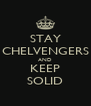 STAY CHELVENGERS AND KEEP SOLID - Personalised Poster A4 size