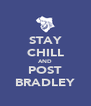 STAY CHILL AND POST BRADLEY - Personalised Poster A4 size