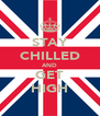 STAY CHILLED AND GET HIGH - Personalised Poster A4 size