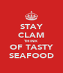 STAY CLAM THINK OF TASTY SEAFOOD - Personalised Poster A4 size