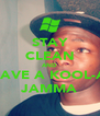STAY CLEAN AND HHAVE A KOOL-AID JAMMA - Personalised Poster A4 size