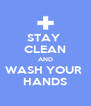 STAY  CLEAN AND WASH YOUR  HANDS - Personalised Poster A4 size
