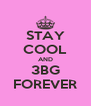 STAY COOL AND 3BG FOREVER - Personalised Poster A4 size