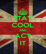 STAY COOL AND ACT IT - Personalised Poster A4 size