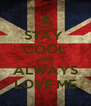 STAY  COOL AND ALWAYS LOVE ME - Personalised Poster A4 size