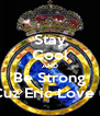 Stay Cool AND Be Strong Cuz Eric Love u - Personalised Poster A4 size
