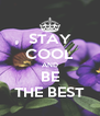 STAY COOL AND BE THE BEST - Personalised Poster A4 size