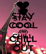 STAY COOL AND CHILL OUT - Personalised Poster A4 size