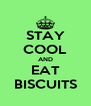 STAY COOL AND EAT BISCUITS - Personalised Poster A4 size
