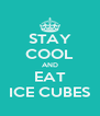 STAY COOL AND EAT ICE CUBES - Personalised Poster A4 size