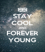 STAY COOL AND FOREVER YOUNG - Personalised Poster A4 size