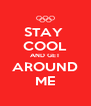 STAY  COOL AND GET AROUND ME - Personalised Poster A4 size